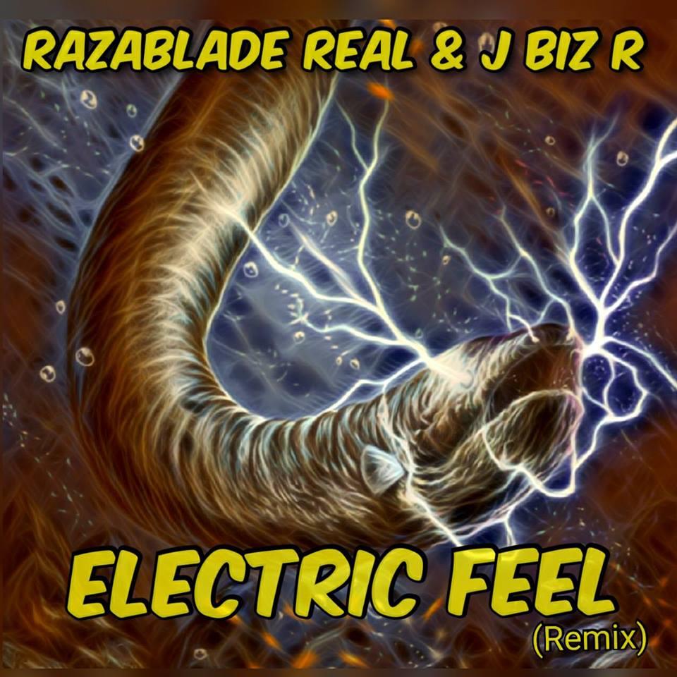 ELECTRIC FEEL (Remix) by: RAZABLADE REAL & J BIZ R – DMP ONLINE